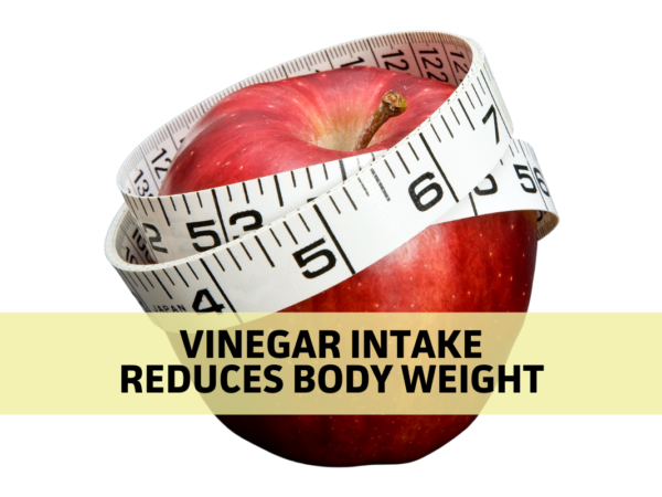 Research Shows Vinegar Intake Reduces Body Weight